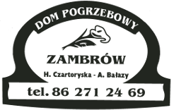 Dom Pogrzebowy Zambrów - Trumny - Cmentarz - Przewóz zwłok - Andrzej Bałazy, Halina Czartoryska